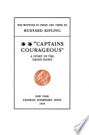 The Writings in Prose and Verse of Rudyard Kipling   Captains courageous    a story of the Grand Banks
