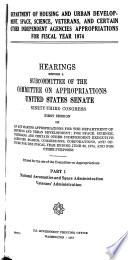 Departments of Housing, Urban Development, Space, Science, Veterans, and Certain Other Independent Agencies Appropriations for Fiscal Year 1974, Hearings Before ... 93-1