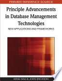Principle Advancements in Database Management Technologies  New Applications and Frameworks Book