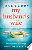 My Husband's Wife  : The Sunday Times Top 10 Bestselling Thriller