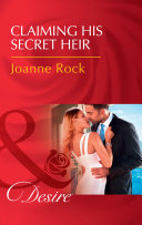 Claiming His Secret Heir (Mills & Boon Desire) (The McNeill Magnates, Book 5)