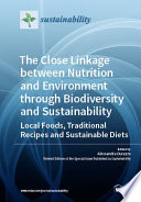 The Close Linkage between Nutrition and Environment through Biodiversity and Sustainability  Local Foods  Traditional Recipes and Sustainable Diets