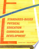 """Standards-based Physical Education Curriculum Development"" by Jacalyn Lea Lund, Deborah Tannehill"