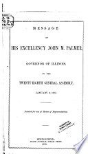 Message of the Governor of Illinois, to the ... General Assembly