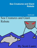 Sea Creatures and Giant Robots
