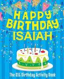 Happy Birthday Isaiah   The Big Birthday Activity Book