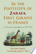 In the Footsteps of Zarafa  First Giraffe in France
