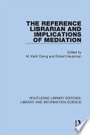 The Reference Librarian And Implications Of Mediation