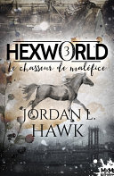 Hexworld - Tome 3