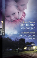 Une fillette en danger - La coupable idéale (Harlequin Black Rose)