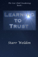 Pdf Learning to Trust: The Star Child Awakening, Book 1