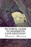 Pictorial Guide to the Mammoth Cave  Kentucky