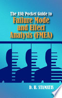 The ASQ Pocket Guide to Failure Mode and Effect Analysis (FMEA)