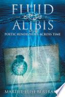 Fluid Alibis