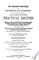 Dr  Chase s Recipes  Or  Information for Every Body  an Invaluable Collection of about Eight Hundred Practical Recipes    Book