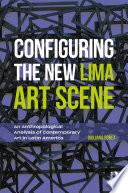 Configuring The New Lima Art Scene