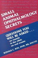 Small Animal Ophthalmology Secrets