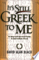 It s Still Greek to Me