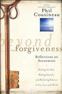 Beyond Forgiveness