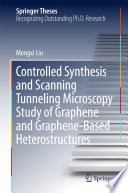 Controlled Synthesis and Scanning Tunneling Microscopy Study of Graphene and Graphene Based Heterostructures