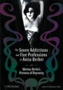 The Seven Addictions and Five Professions of Anita Berber