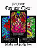 The Ultimate Fantasy Tarot Coloring And Activity Book