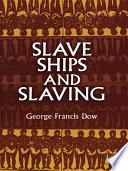 Slave Ships and Slaving Book PDF