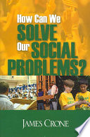 How Can We Solve Our Social Problems  Book