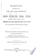 Memoirs illustrative of the life and writings of John Evelyn ... Reprint of second edition ... 1819