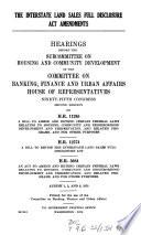 The Interstate Land Sales Full Disclosure Act Amendments