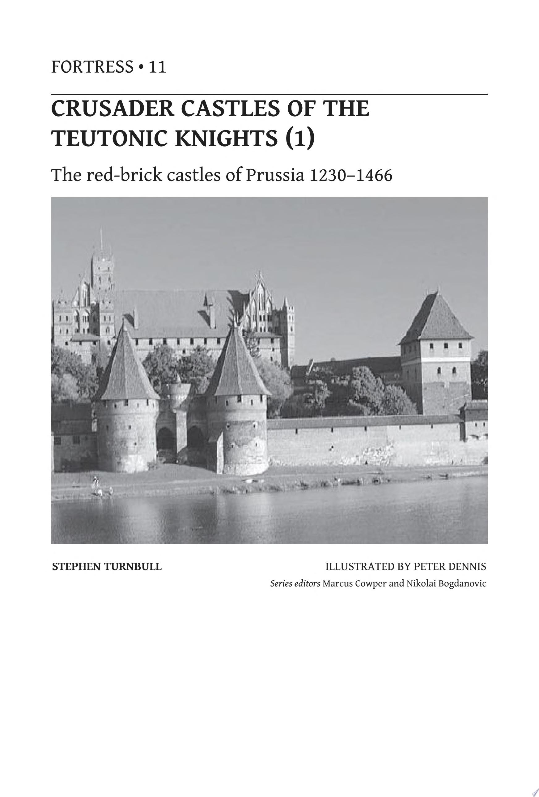 Crusader Castles of the Teutonic Knights  1