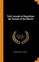 Tod s Annals of Rajasthan  The Annals of the Mewar