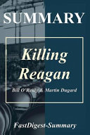 Summary   Killing Reagan Book