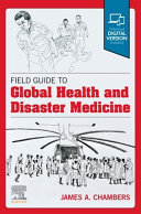 Field Guide to Global Health   Disaster Medicine