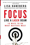 Focus Like a Laser Beam