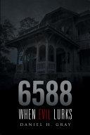 6588  When Evil Lurks