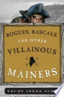Rogues  Rascals  and Other Villainous Mainers