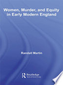 Women  Murder  and Equity in Early Modern England