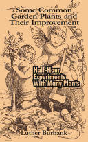 Some Common Garden Plants and Their Improvement: Half-Hour Experiments With Many Plants