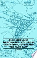 The Homeland Handbooks   Volume 86   Dartmouth  Totnes And The River Dart