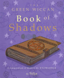 The Green Wiccan Book of Shadows Book