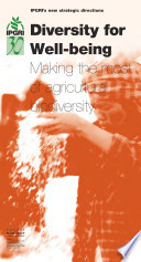 Diversity for Well being  Making the most of agricultural biodiversity   IPGRI s new strategic directions Book