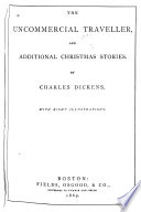 The Uncommercial Traveller  and Additional Christmas Stories Book
