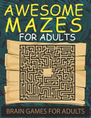 Awesome Mazes For Adults