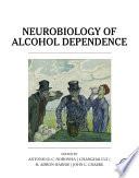 """Neurobiology of Alcohol Dependence"" by Antonio Noronha, Changhai Cui, Robert Adron Harris, John C. Crabbe"