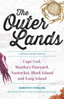 The Outer Lands  A Natural History Guide to Cape Cod  Martha s Vineyard  Nantucket  Block Island  and Long Island