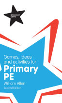 Games, Ideas and Activities for the Primary PE