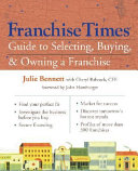 Franchise Times Guide to Selecting  Buying   Owning a Franchise