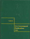 Guide To U S Government Publications 2005