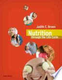 """Nutrition Through the Life Cycle"" by Judith E. Brown, Janet Isaacs, Bea Krinke, Ellen Lechtenberg, Maureen Murtaugh"